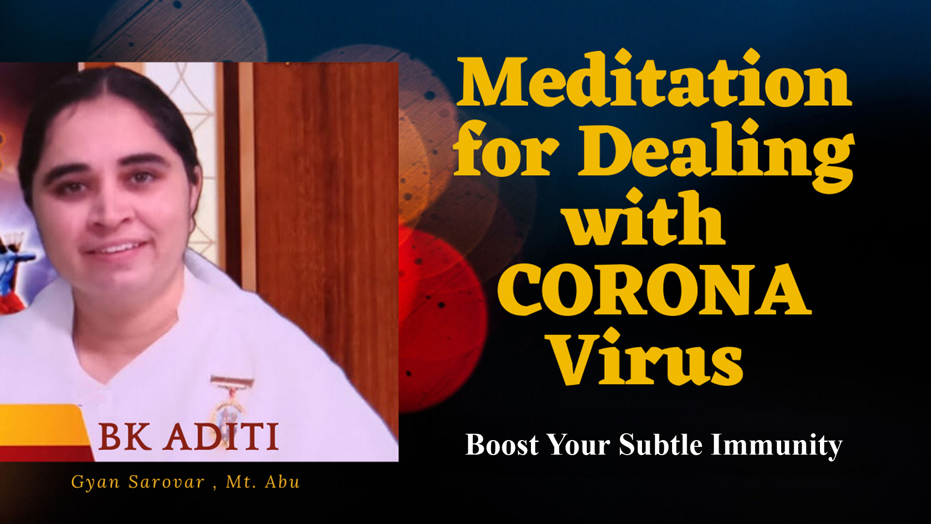 Meditation for dealing with Coronavirus by BK Aditi